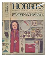 Hobbies: A Complete Introduction to Crafts, Collections, Nature Study and Other Long Life Pursuits 067121179X Book Cover