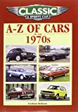 Classic and Sports Car Magazine A-Z of Cars of the 1970s (Classic & Sports Car Magazine)