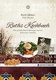 Ruths Kochbuch: Die wunderbaren Rezepte meiner jüdischen Familie