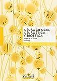 Neurociencia, neuroética y bioética (Cátedra de Bioétia. Dilemas éticos de la medicina actual)