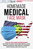 HOMEMADE MEDICAL FACE MASK: Step By-Step Guide for beginners on How to Make Your Own  Medical Face...