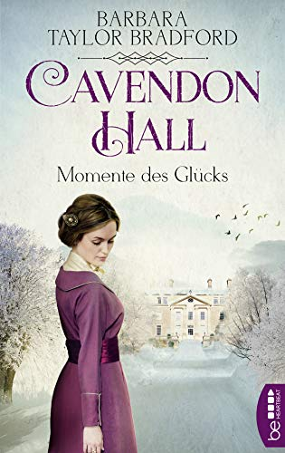 Cavendon Hall - Momente des Glücks (Die Yorkshire-Saga 2)