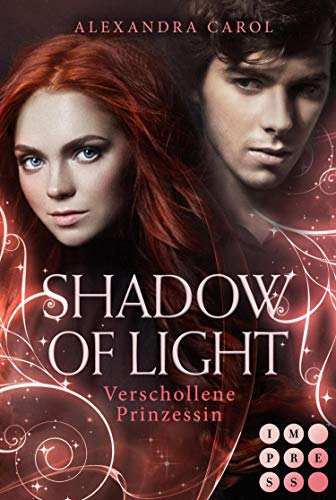 Shadow of Light 1: Verschollene Prinzessin: Royale Fantasy Romance
