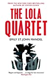 The Lola Quartet: Emily St. John Mandel