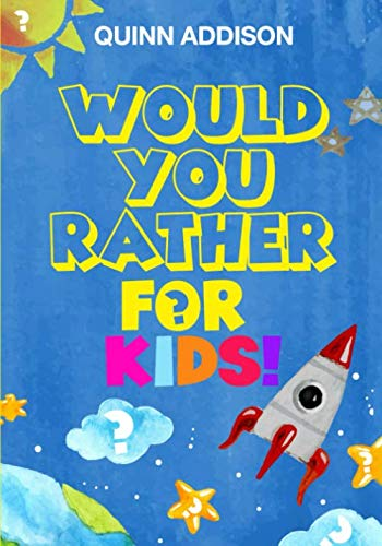 Compare Textbook Prices for Would You Rather for Kids!: 200 Funny and Silly 'Would You Rather Questions' for Long Car Rides Travel Games for Kids Ages 6-12  ISBN 9781075026553 by Addison, Quinn