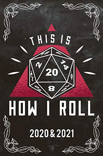 RPG D20 Dice roll Bordgame Calendar: Weekly Planner and 24 monthly planner 01.01.2020 - 31.12. 2021 Calendar A5 (6x9 inches) 120 pages. RPG Dice ... Role Playing Games Tabletop play RPGs gifts