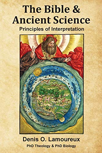 Compare Textbook Prices for The Bible & Ancient Science: Principles of Interpretation  ISBN 9781951252052 by Lamoureux, Denis O
