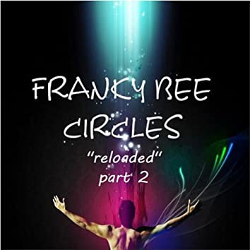 Circles (Reloaded, Pt. 2)