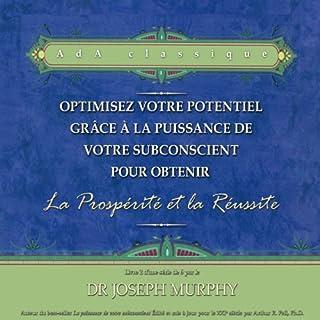 Couverture de Optimisez votre potentiel grâce à la puissance de votre subconscient pour obtenir la prospérité et la réussite