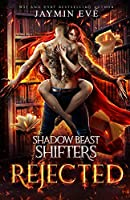 Rejected- Shadow Beast Shifters #1