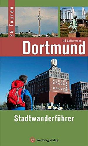 Dortmund - Stadtwanderführer: 25 Touren