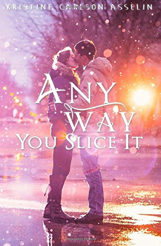 Any Way You Slice It (The Vernon High Chronicles) (Volume 1)