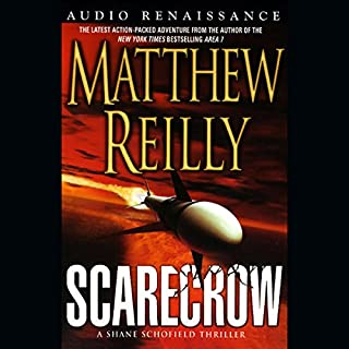 Scarecrow     A Shane Schofield Thriller              By:                                                                                                                                 Matthew Reilly                               Narrated by:                                                                                                                                 Scott Sowers                      Length: 5 hrs and 10 mins     114 ratings     Overall 3.9