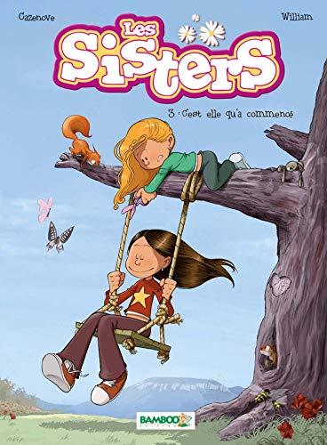 Les Sisters - tome 03 - C'est elle qu'a commencé