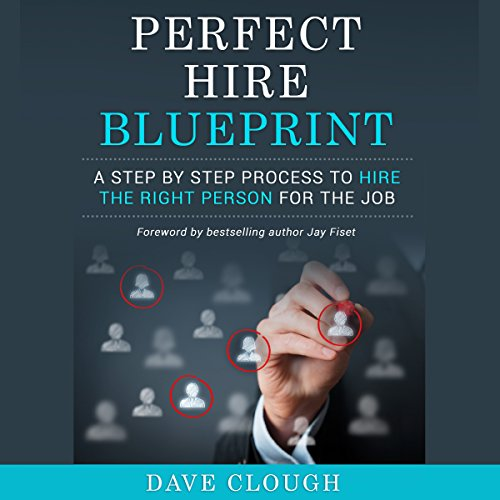 Perfect Hire Blueprint: A Step by Step Process to Hire the Right Person for the Job audiobook cover art