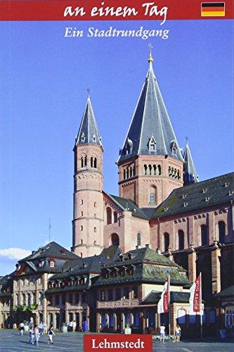Mainz an einem Tag: Ein Stadtrundgang