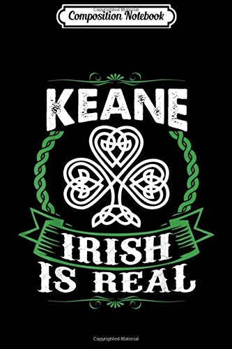 Composition Notebook: Keane Irish Is Real St Patricks Day Gift  Journal/Notebook Blank Lined Ruled 6x9 100 Pages