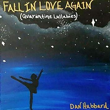 Fall in Love Again (Quarantine Lullabies)