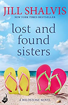 Lost and Found Sisters: The holiday read you've been searching for! (Wildstone) by [Jill Shalvis]