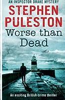 Worse Than Dead 1523423609 Book Cover