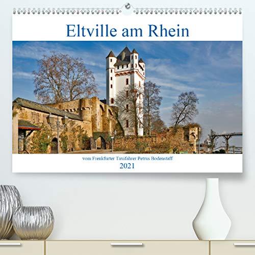 Eltville am Rhein vom Frankfurter Taxifahrer Petrus Bodenstaff (Premium, hochwertiger DIN A2 Wandkalender 2021, Kunstdruck in Hochglanz)