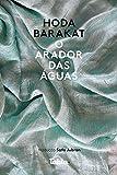 O arador das águas (Portuguese Edition)