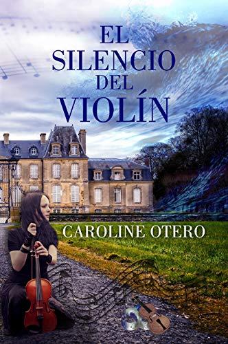 El silencio del violín de Caroline Otero