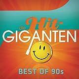 Die Hit Giganten - Best of 90s [Explicit]