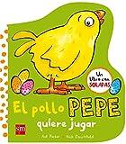 El pollo Pepe quiere jugar (El pollo Pepe y sus amigos)