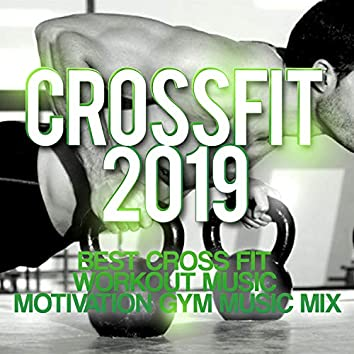 Crossfit 2019 - Best Cross Fit Workout Music - Motivation Gym Music Mix