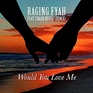 Would You Love Me (Remix)