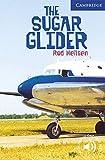 The Sugar Glider. Level 5 Upper Intermediate. B2. Cambridge English Readers.