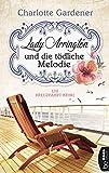 Lady Arrington und die tödliche Melodie von Charlotte Gardener