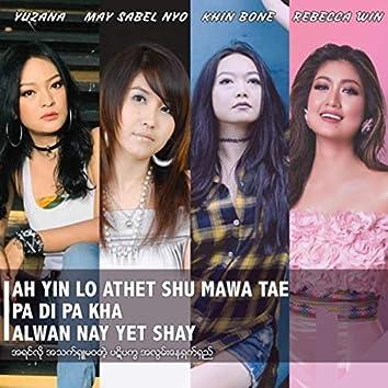 Ah Yin Lo Athet Shu Mawa Tae Pa Di Pa Kha Alwan Nay yet Shay