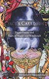 Circe's Cauldron: Pagan Poems and Tales of Magic and Witchcraft