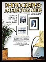 Photographs, a Collector's Guide 0345277104 Book Cover