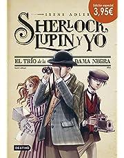 El trío de la dama negra. Edición especial 3,95: Sherlock, Lupin y yo 1