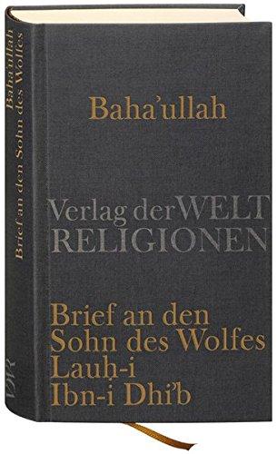 Baha'u'llah, Brief an den Sohn des Wolfes: Lauh-i Ibn-i Dhi'b