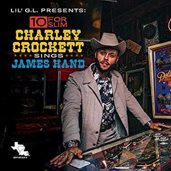 10 for Slim: Charley Crockett Sings James Hand