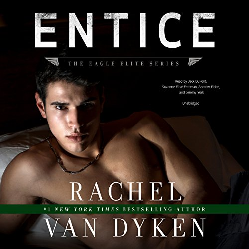 Entice     Eagle Elite, Book 3              By:                                                                                                                                 Rachel Van Dyken                               Narrated by:                                                                                                                                 Jack DuPont,                                                                                        Suzanne Elise Freeman,                                                                                        Andrew Eiden,                   and others                 Length: 8 hrs and 38 mins     1 rating     Overall 5.0
