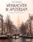 Weihnachten in Amsterdam: Das Kochbuch für ein entspanntes Fest
