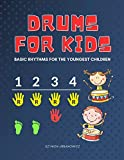 Drums for Kids - Basic Rhythms for the Youngest Children: Learning to Play without Notes! The Easiest Drum Book Ever * A Beginner's Book with ... for Preschoolers and Early School Girls Boys