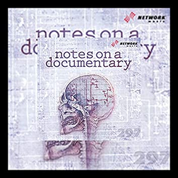 Notes On A Documentary
