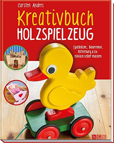 Kreativbuch Holzspielzeug: Spielküche,...