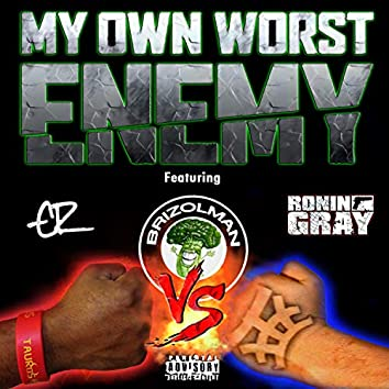 My Own Worst Enemy (feat. E.R. & Ronin Gray)