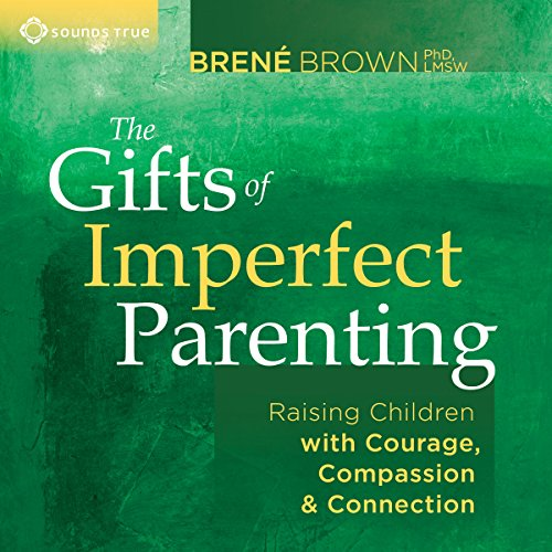 The Gifts of Imperfect Parenting Audiobook By Brené Brown PhD cover art