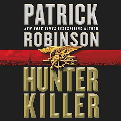 Hunter Killer Audiobook By Patrick Robinson cover art