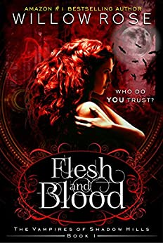 Flesh and Blood (The Vampires of Shadow Hills Book 1) by [Willow Rose]