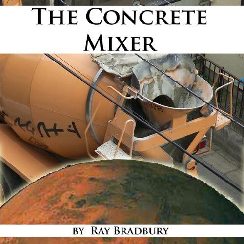 The Concrete Mixer audiobook cover art