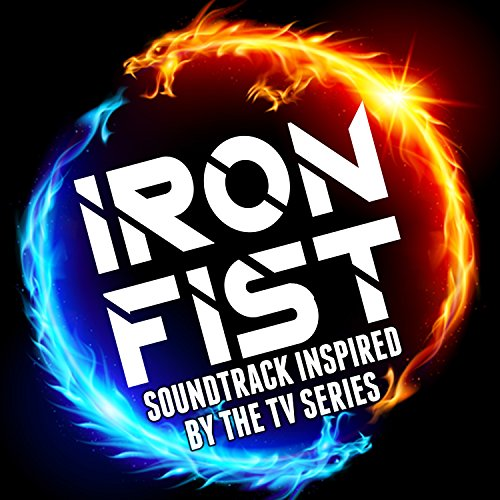 Iron Fist: Soundtrack Inspired by the TV Series